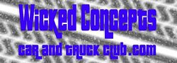 Wicked Concepts Car and Truck Club